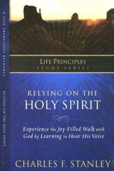 Life Principles Study Guide: Relying on the Holy Spirit