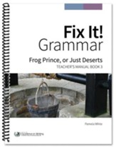 Fix It! Grammar Book 3: Frog Prince, or Just Deserts (Grades 6-12)