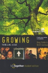 Growing to Be Like Jesus Purpose Driven Life Series