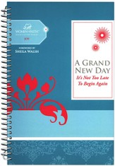 A Grand New Day: It's Not Too Late to Begin Again, Women of Faith Study Guide Series