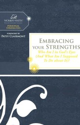 Embracing Your Strengths, Women of Faith Study Guide Series