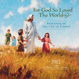 2015 For God So Loved the World Wall Calendar