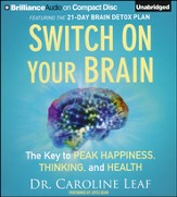 Switch on Your Brain: The Key to Peak Happiness, Thinking, and Health Unabridged Audiobook on CD