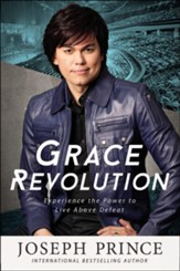 Grace Revolution: Experience The Power To Live Above Defeat, Large-Print