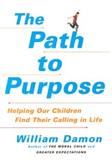 The Path to Purpose: Why We Are Raising Directionless Kids and How to Get Them on Track