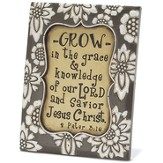 Grow In the Grace and Knowledge Plaque