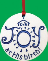 Joy At His Birth, Porcelain Ornament