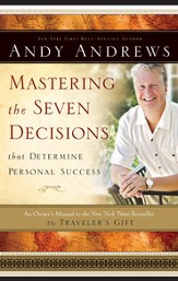 Mastering the Seven Decisions That Determine Personal Success: An Owner's Manual to the New York Times Bestseller, The Traveler's Gift - eBook
