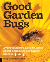 Good Garden Bugs: Everything You Need to Know about Beneficial Insects