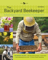Backyard Beekeeper, 3rd Edition: An Absolute Beginners's Guide to Keeping Bees in Your Yard and Garden