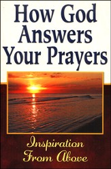 How God Answers Your Prayers: Inspiration From Above
