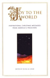Joy to the World: Inspirational Christmas Messages from America's Preachers