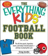 The Everything KIDS' Football Book, 3rd Edition: The all-time greats, legendary teams