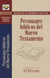 Bosquejos de Sermones Portavoz: Personajes Biblicos del N. T.  (Sermon Outlines: Bible Characters of the New Testament)