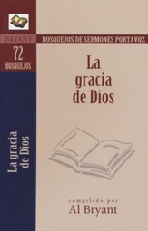 Bosquejos de Sermones Portavoz: La Gracia de Dios  (Sermon Outlines: Grace of God)
