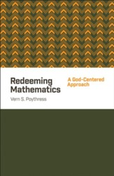 Redeeming Mathematics: A God-Centered Approach