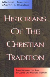 Historians of the Christian Tradition: Their Methodologies & Influence on Western Thought