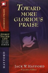 Toward More Glorious Praise