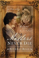 Mothers Never Die: What She Lost Didn't Compare to What She Found - eBook