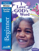 I Love God's Word Beginner Teacher Guide (ages 4 & 5; 2014)