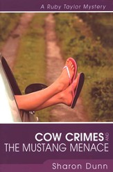 Cow Crimes & the Mustang Menace, Ruby Taylor Mystery Series #2