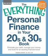 The Everything Personal Finance in Your 20s and 30s Book: Eliminate your debt, manage your money