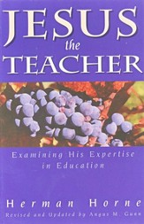 Jesus the Teacher: Examining His Expertise in  Education