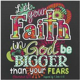 Let Your Faith In God Be Bigger Than Your Fears Plaque