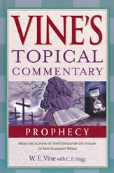 Vine's Topical Commentaries: Prophecy