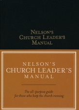 Nelson's Church Leader's Manual: NKJV Edition