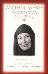 Mother Maria Skobtsova: Essential Writings