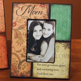 Mom, For Your Goodness Photo Frame