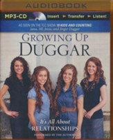 Growing Up Duggar: It's All About Relationships - unabridged audiobook on MP3-CD