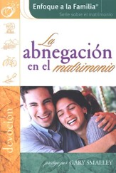 La Abnegación en el Matrimonio: Devoción  (The Giving Marriage: Devotion)