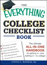 The Everything College Checklist Book: The Ultimate, All-in-one Handbook for Getting In - and Settling In