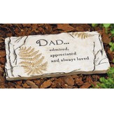 Dad; Admired, Appreciated and Always Loved Garden Stone