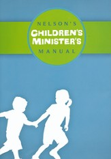Nelson's Children's Minister's Manual, NKJV Edition