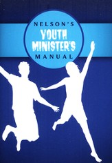 Nelson's Youth Minister's Manual, NKJV Edition