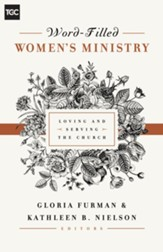Word-Filled Women's Ministry: Loving and Serving the Church