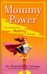 Mommy Power: Discovering Your Mommy Strength - Slightly Imperfect