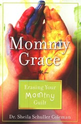 Mommy Grace: Erasing Mommy Guilt  - Slightly Imperfect