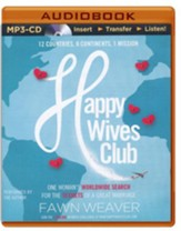 Happy Wives Club: One Woman's Worldwide Search for the Secrets of a Great Marriage - unabridged audiobook on MP3-CD