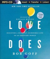 Love Does: Discover a Secretly Incredible Life in an Ordinary World - unabridged audiobook on MP3-CD