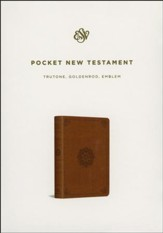ESV Pocket New Testament with Psalms and Proverbs--soft leather-look, gold with emblem design