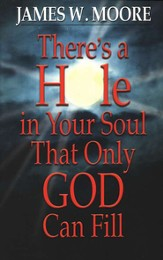 There's a Hole in Your Soul That Only God Can Fill