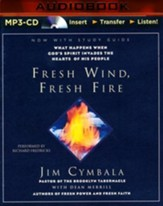 Fresh Wind, Fresh Fire: What Happens When God's Spirit Invades the Hearts of His People - unabridged audiobook on MP3-CD