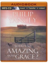 What's So Amazing About Grace? - unabridged audiobook on MP3-CD