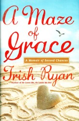 A Maze of Grace: A Memoir of Second Chances