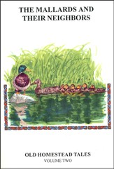 Old Homestead Tales Volume Two: The Mallards and Their Neighbors