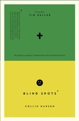 Blind Spots: Becoming a Courageous, Compassionate, and Commissioned Church
